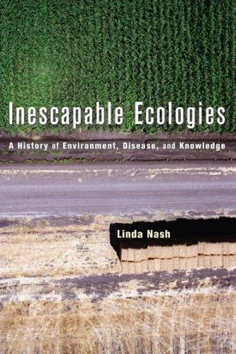 Inescapable Ecologies A History of Environment, Disease, and Knowledge  2006 edition cover