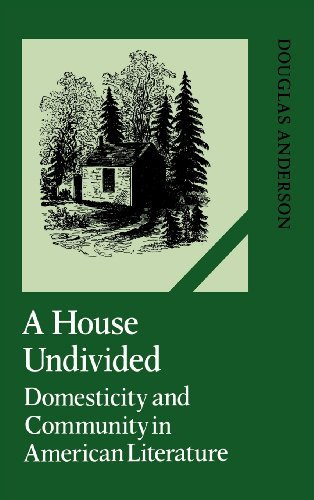 House Undivided Domesticity and Community in American Literature  1990 9780521382878 Front Cover