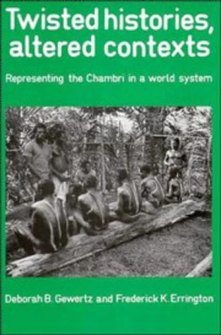 Twisted Histories, Altered Contexts Representing the Chambri in the World System  1991 edition cover