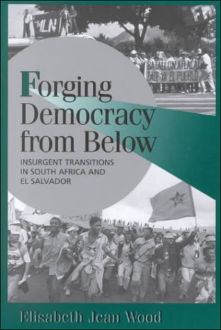 Forging Democracy from Below Insurgent Transitions in South Africa and el Salvador  2000 edition cover