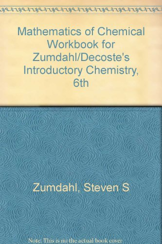 Mathematics of Chemical Workbook for Zumdahl/DeCoste's Introductory Chemistry, 6th  6th 2008 (Revised) 9780547148878 Front Cover
