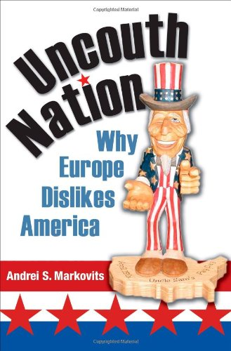 Uncouth Nation Why Europe Dislikes America  2007 edition cover
