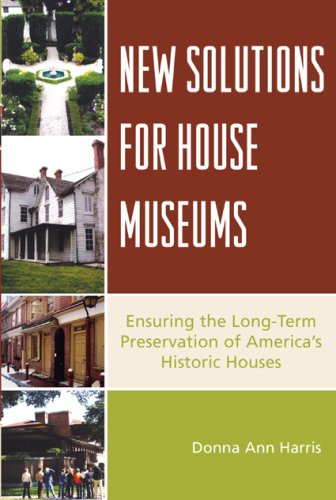 New Solutions for House Museums Ensuring the Long-Term Preservation of America's Historic Houses  2007 edition cover