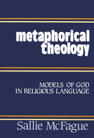 Metaphorical Theology Models of God in Religious Language N/A edition cover