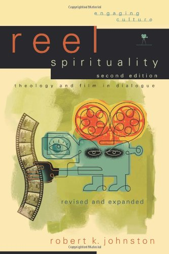 Reel Spirituality Theology and Film in Dialogue 2nd 2006 edition cover