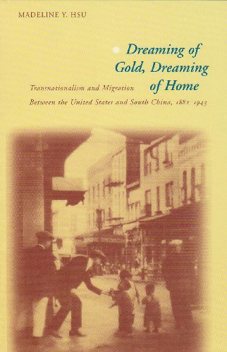 Dreaming of Gold, Dreaming of Home Transnationalism and Migration Between the United States and South China, 1882-1943  2000 edition cover