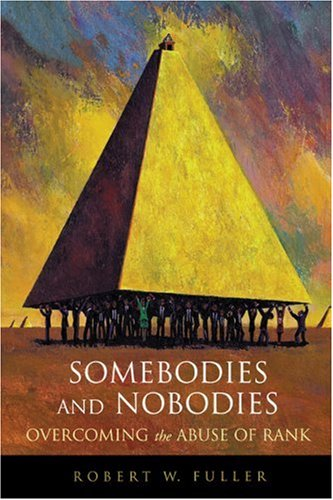 Somebodies and Nobodies Overcoming the Abuse of Rank  2004 edition cover
