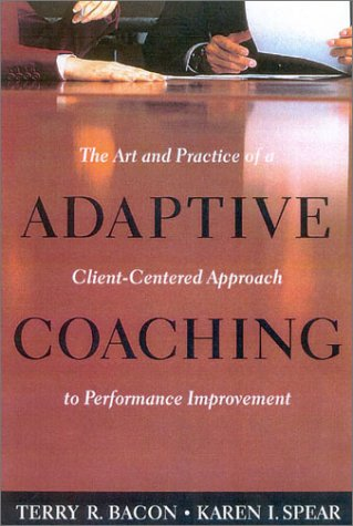 Adaptive Coaching The Art and Practice of a Client-Centered Approach to Performance Improvement  2003 edition cover