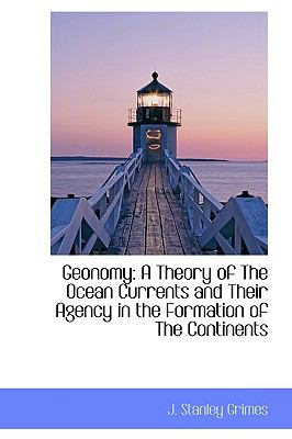 Geonomy A Theory of the Ocean Currents and Their Agency in the Formation of the Continents N/A edition cover