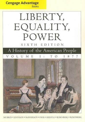 Liberty, Equality, Power A History of the American People - To 1877 6th 2012 edition cover