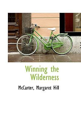Winning the Wilderness N/A 9781113498878 Front Cover