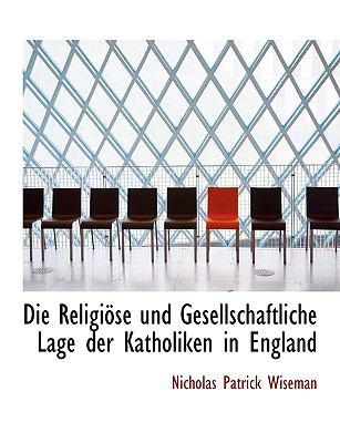 Die Religiöse und Gesellschaftliche Lage der Katholiken in England N/A 9781115209878 Front Cover