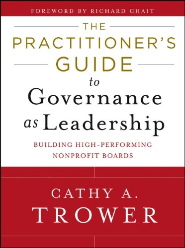 Practitioner's Guide to Governance as Leadership Building High-Performing Nonprofit Boards  2013 edition cover