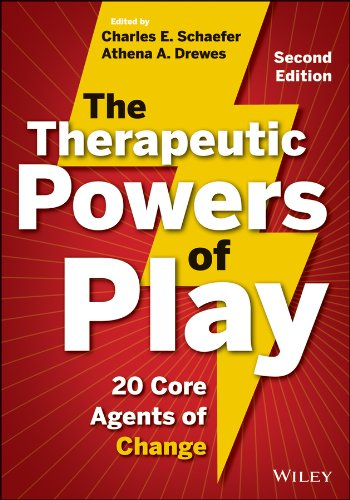 Therapeutic Powers of Play 20 Core Agents of Change 2nd 2013 edition cover