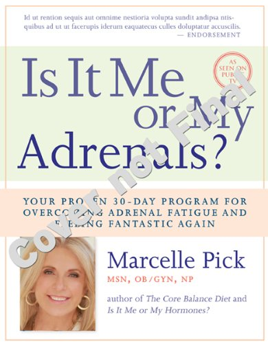 Is It Me or My Adrenals? Your Proven 30-Day Program for Overcoming Adrenal Fatigue and Feeling Fantastic 4th 2013 9781401942878 Front Cover