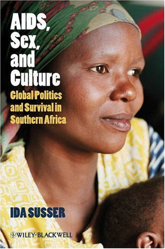 AIDS, Sex, and Culture Global Politics and Survival in Southern Africa  2009 edition cover
