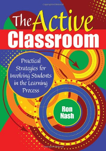 Active Classroom Practical Strategies for Involving Students in the Learning Process  2009 edition cover