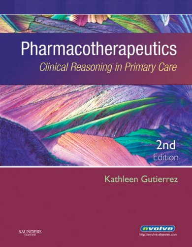Pharmacotherapeutics Clinical Reasoning in Primary Care 2nd 2007 (Revised) edition cover