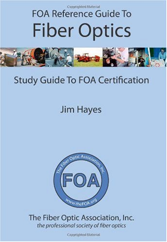 FOA Reference Guide to Fiber Optics Study Guide to FOA Certification N/A edition cover