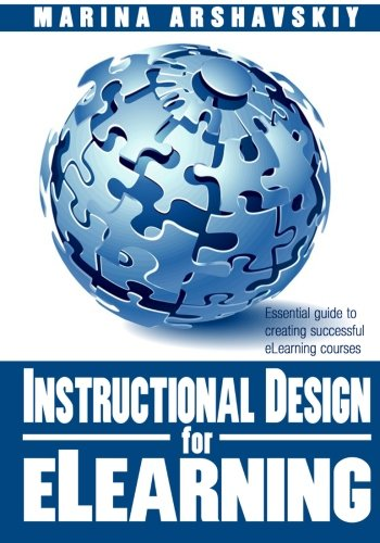 Instructional Design for eLearning Essential Guide to Creating Successful eLearning Courses N/A 9781492920878 Front Cover