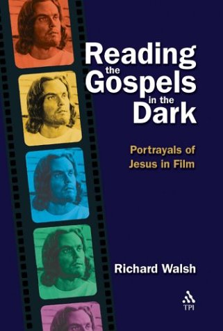 Reading the Gospels in the Dark Portrayals of Jesus in Film  2003 edition cover