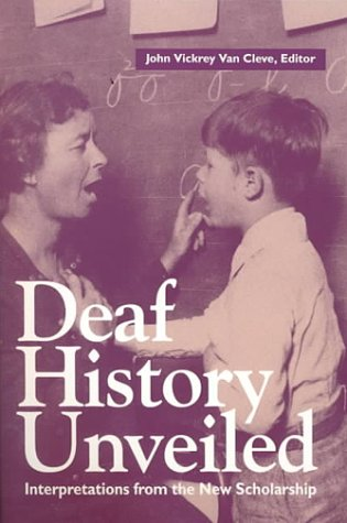 Deaf History Unveiled Interpretations from the New Scholarship N/A edition cover