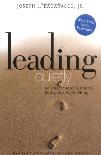 Leading Quietly An Unorthodox Guide to Doing the Right Thing  2002 edition cover