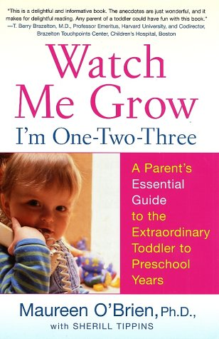 Watch Me Grow: I'm One-Two-Three A Parent's Essential Guide to the Extraordinary Toddler to Preschool Years  2002 9780060507879 Front Cover