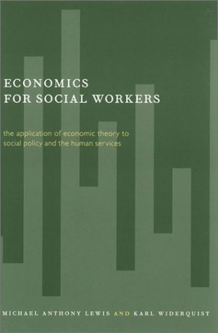 Economics for Social Workers The Application of Economic Theory to Social Policy and the Human Services  2002 edition cover