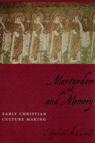 Martyrdom and Memory Early Christian Culture Making  2007 edition cover
