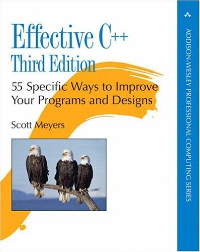Effective C++ 55 Specific Ways to Improve Your Programs and Designs 3rd 2005 (Revised) edition cover