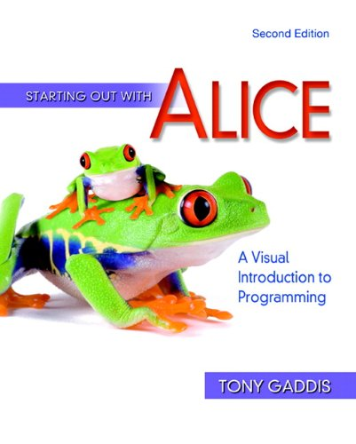Starting Out with Alice A Visual Introduction to Programming 2nd 2011 edition cover