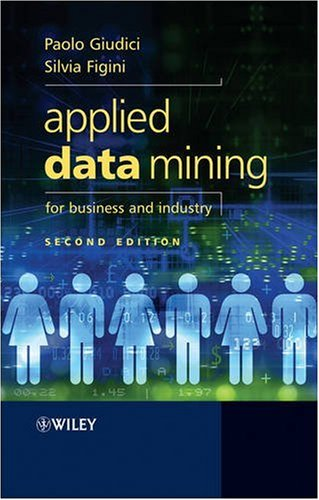 Applied Data Mining for Business and Industry  2nd 2009 9780470058879 Front Cover