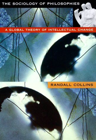 Sociology of Philosophies A Global Theory of Intellectual Change  1998 edition cover