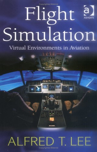 Flight Simulation Virtual Environments in Aviation  2005 9780754642879 Front Cover