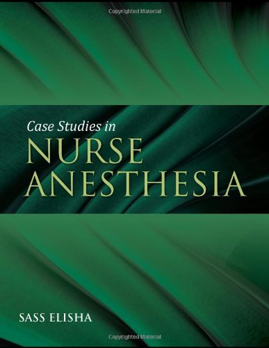 Case Studies in Nurse Anesthesia   2011 (Revised) edition cover