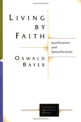 Living by Faith Justification and Sanctification  2003 edition cover