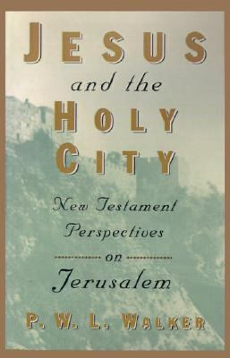 Jesus and the Holy City New Testament Perspectives on Jerusalem N/A 9780802842879 Front Cover