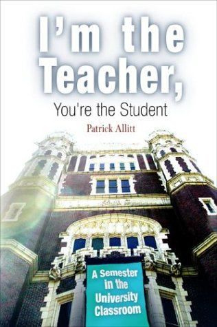 I'm the Teacher, You're the Student A Semester in the University Classroom  2004 edition cover