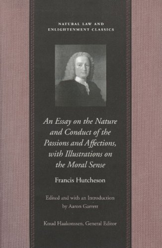 Essay on the Nature and Conduct of the Passions and Affections, with Illustrations on the Moral Sense   2002 edition cover