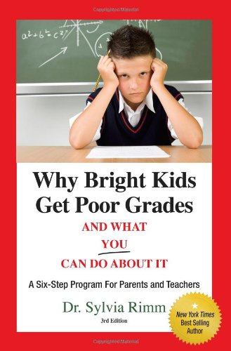 Why Bright Kids Get Poor Grades and What You Can Do about It A Six-Step Program for Parents and Teachers 3rd 2008 edition cover