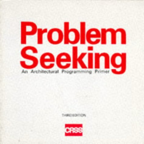 Problem Seeking : An Architectural Programming Primer 3rd edition cover