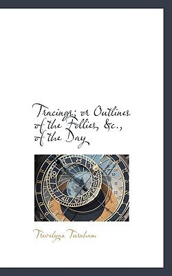 Tracings: Or Outlines of the Follies, &c., of the Day  2009 edition cover