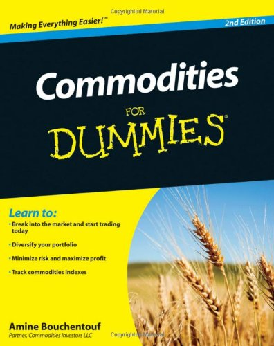 Commodities for Dummies  2nd 2011 9781118016879 Front Cover