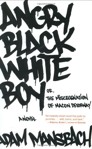 Angry Black White Boy A Novel  2004 9781400054879 Front Cover