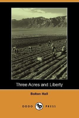 Three Acres and Liberty  N/A 9781406515879 Front Cover