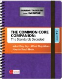 Common Core Companion: the Standards Decoded, Grades K-2 What They Say, What They Mean, How to Teach Them  2014 edition cover