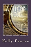 City of Wood  N/A 9781492866879 Front Cover