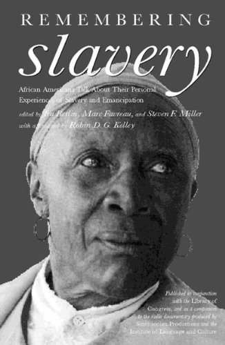 Remembering Slavery African Americans Talk about Their Personal Experiences of Slavery and Freedom N/A edition cover