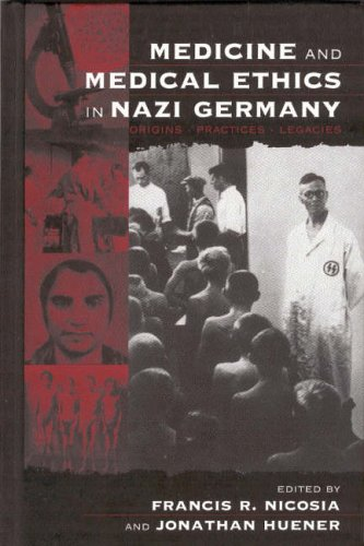 Medicine and Medical Ethics in Nazi Germany Origins, Practices, Legacies  2004 edition cover